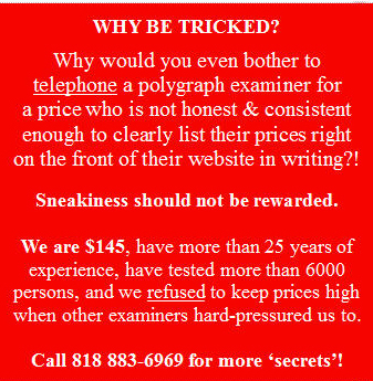 Polygraph prices Los Angeles and Ventura